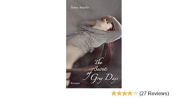 The Secrets Of Grey Days Die Agentur Roman Ebook Nora Amelie