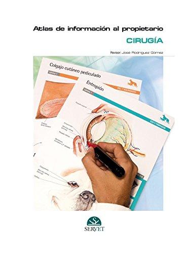 Atlas de información al propietario. Cirugía - Libros de veterinaria - Editorial Servet por José Rodriguez Gomez