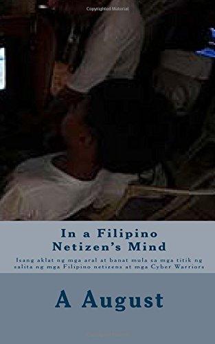in-a-filipino-netizens-mind-isang-aklat-ng-mga-aral-at-banat-mula-sa-mga-titik-ng-salita-ng-mga-fili