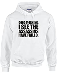 Good Morning I See The Assassins Have Failed, Hoodie Imprimé