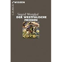 Der Westfälische Frieden (Beck'sche Reihe 2851)