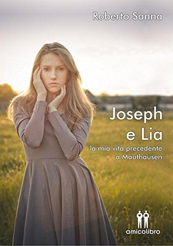 Joseph e Lia: la mia vita precedente a Mauthausen: 1 (Hadar) Joseph e Lia: la mia vita precedente a Mauthausen: 1 (Hadar) 41U7VvSyXrL