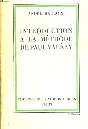 Introduction à la méthode de paul valéry. par Valéry . - Maurois André .