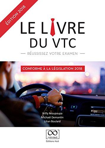 LE LIVRE DU VTC Édition 2018, l'essentiel pour réussir son examen. par Michaël Demantin, Lilian Boulard Willy Moupoupa