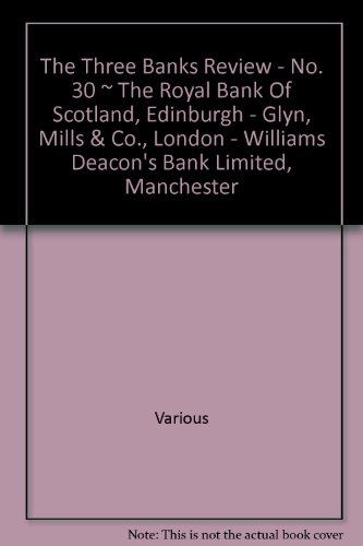 the-three-banks-review-no-30-the-royal-bank-of-scotland-edinburgh-glyn-mills-co-london-williams-deac