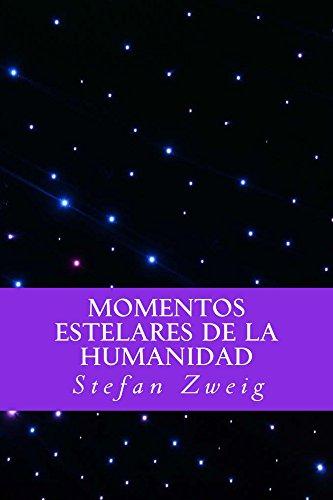Momentos Estelares de la Humanidad (Spanish Editio) (Spanish Edition)