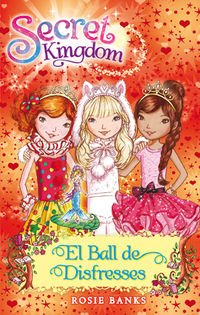 Secret Kingdom. El Ball De Disfresses