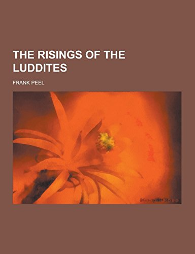 The Risings of the Luddites by Frank Peel (12-Sep-2013) Paperback