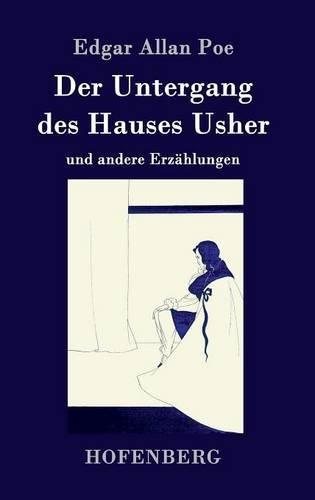 Der Untergang des Hauses Usher: und andere Erzählungen