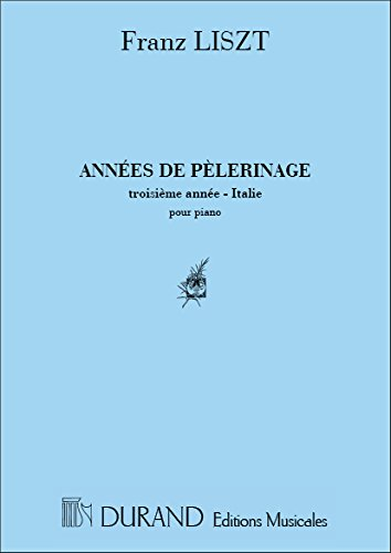 Annees De Pelerinage 3 Annee Italie Piano