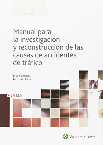 Manual para la investigación y reconstrucción de las causas de accidentes de trá