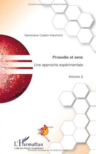 Prosodie et sens : Une approche expérimentale Volume 2