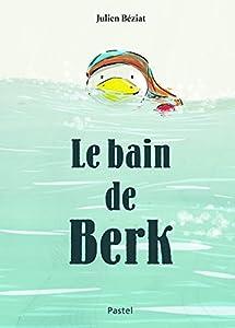 """Afficher """"Le bain de Berk"""""""