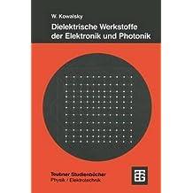 [(Dielektrische Werkstoffe der Elektronik und Photonik)] [With Wolfgang Kowalsky] published on (February, 2012)