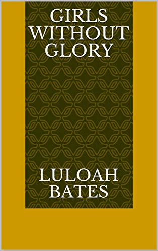 Girls Without Glory (Finnish Edition) por Luloah Bates