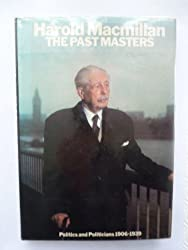 The Past Masters: Politics and Politicians, 1906-1939: Politics and Politicians, 1906-39