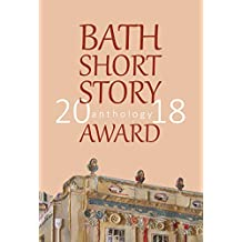 Bath Short Story Award Anthology 2018