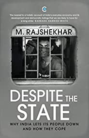 Despite the State: Why India Lets Its People Down and How They Cope