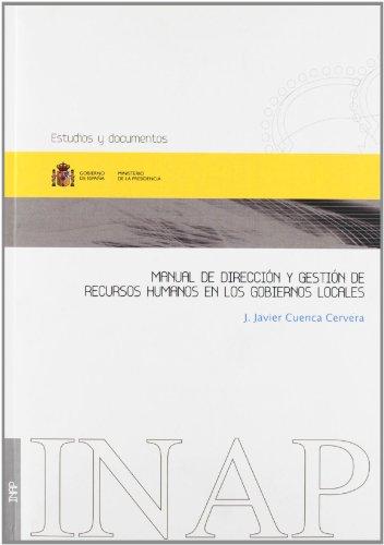 Manual De Dirección Y Gestión De Recursos Humanos En Los Gobiernos Locales (Estudios y documentos)