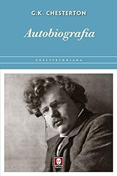 Gilbert Keith Chesterton - Autobiografia (2017)