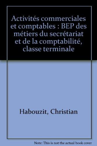 Activités commerciales et Comptables : Terminale, BEP des métiers du secrétariat et de la comptabilité (Exo pochette)