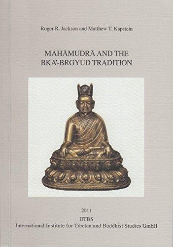 Mahamudra and the bKa'-brgyud Tradition.: [PIATS 2006: Proceedings of the Eleventh Seminar of the International Association for Tibetan Studies. Königswinter 2006]