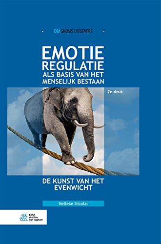 Emotieregulatie als basis van het menselijk bestaan: de kunst van het evenwicht (Dutch Edition)