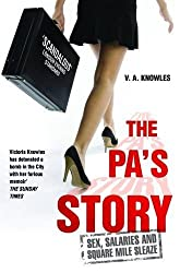 The PA's Story: She Kept Their Diaries. She Kept Their Secrets. She Kept Quiet... Until Now. by V. A. Knowles (4-Jun-2015) Paperback