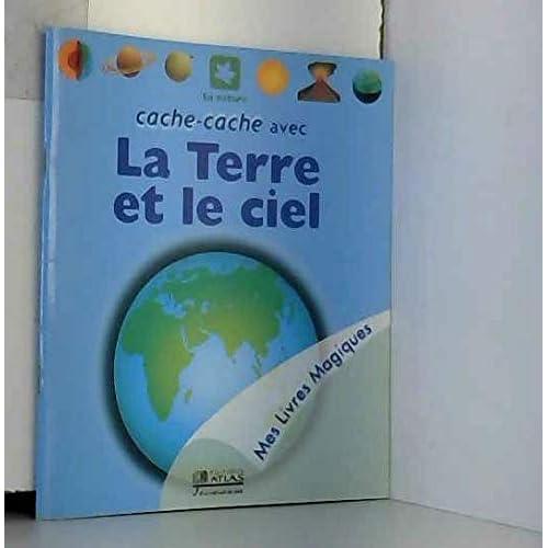 Cache-cache avec la Terre et le ciel (Mes livres magiques)