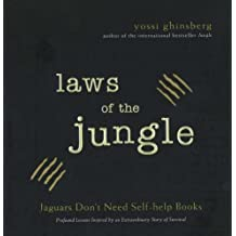 Laws of the Jungle: Jaguars Don't Need Self-Help Books by Yossi Ghinsberg (2006-11-01)