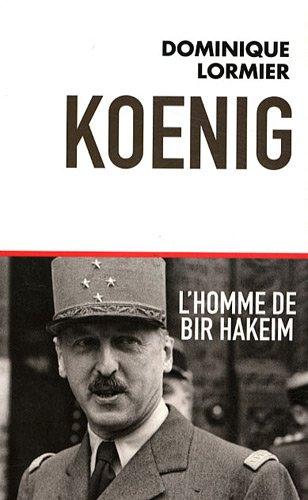 Koenig L'homme de Bir Hakeim