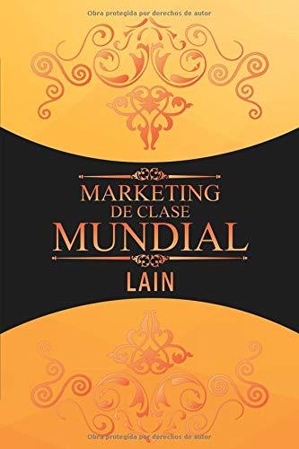 Marketing de clase mundial por Lain García Calvo
