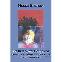 Die Kinder des Holocaust: Gespräche mit Söhnen und Töchtern von Überlebenden
