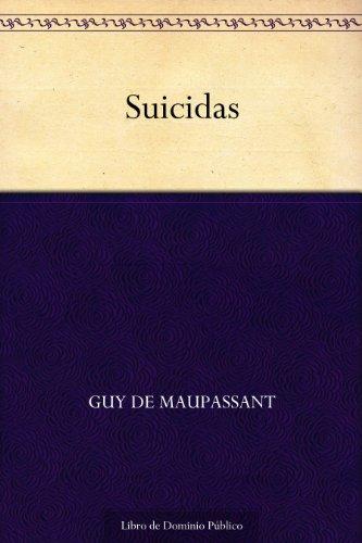 Suicidas por Guy de Maupassant