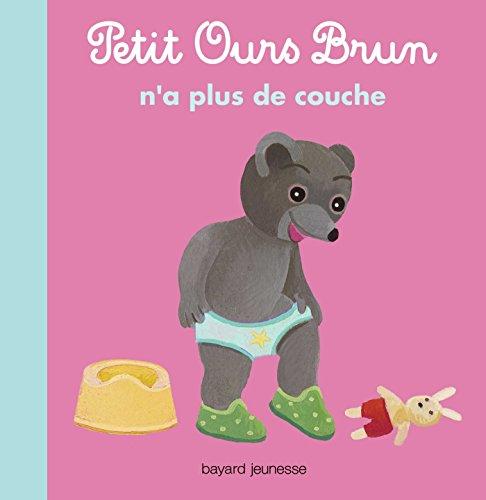 Petit Ours Brun n'a plus de couches par Marie Aubinais