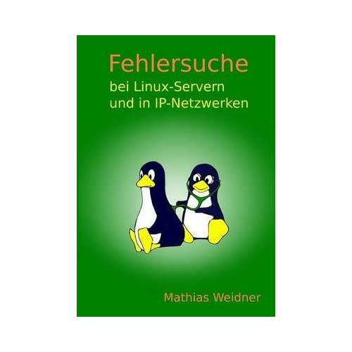 [(Fehlersuche Bei Linux Servern Und in IP-Netzwerken)] [By (author) Mathias Weidner] published on (October, 2014)