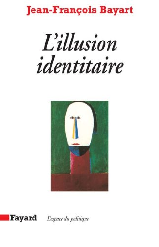 L'Illusion identitaire (Espace du politique)