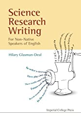 Science Research Writing for Non-Native Speakers of English 1st edition by Glasman-Deal, Hilary (2009) Paperback