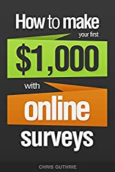 How To Make Your First $1,000 With Online Surveys