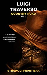 Country Road (vol.1): Strada di frontiera (Italian Edition)