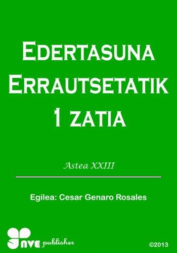 EDERTASUNA ERRAUTSETATIK (Nola kristau bizitzan hazten Book 23) (Basque Edition) por Cesar Genaro Rosales