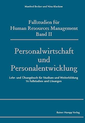 Fallstudien für Human Resources Management: Band II: Personalwirtschaft und Personalentwicklung. Lehr- und Übungsbuch für Studium und Weiterbildung. 16 Fallstudien und Lösungen: 2