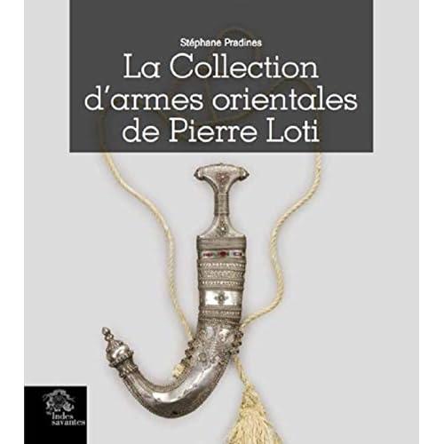 La collection d'armes orientales de Pierre Loti