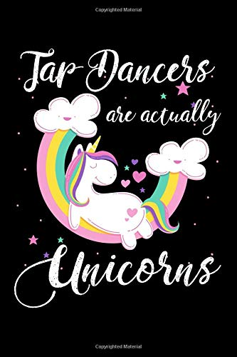 Tap Dancers Are Actually Unicorns: A Blank Lined Journal for Tap Dancers Who Love Unicorns por Misty Fisher