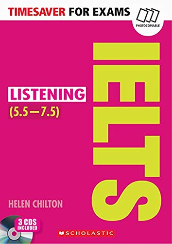 Timesaver for Exams 'IELTS Listening (5.5-7.5)', mit 3 Audio-CDs: Photocobiable, CEFR: B2-C1 (Helbling Languages / Scholastic)