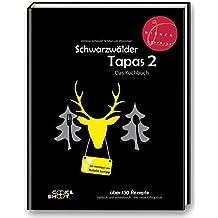 """Schwarzwälder Tapas 2 - mit Weintipps von Natalie Lumpp: """"Bestes Kochbuch des Jahres"""" in Deutschland, laut """"Gourmand World Cookbook Awards"""""""
