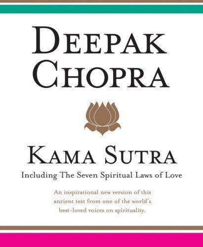 Kama Sutra: Including the Seven Spiritual Laws of Love by Deepak Chopra (2006-06-01) par Deepak Chopra