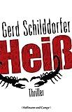 Heiß: Thriller (Krimi/Thriller) von Gerd Schilddorfer