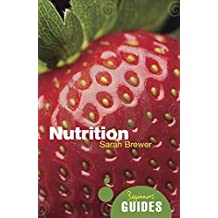 Nutrition: A Beginner's Guide (Beginner's Guides)