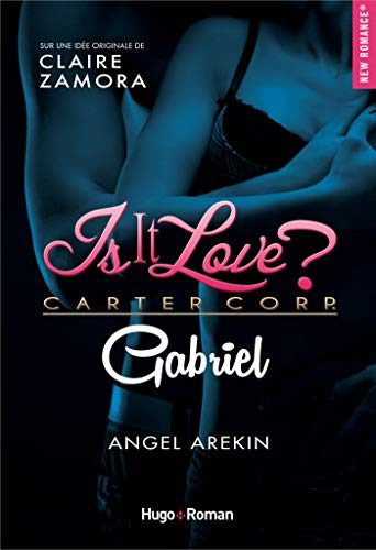 Is it love - Gabriel par [Arekin, Angel]